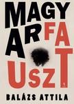 Balázs Attila - Magyarfauszt [eKönyv: epub, mobi]