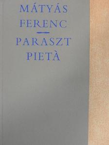 Mátyás Ferenc - Paraszt pietá [antikvár]