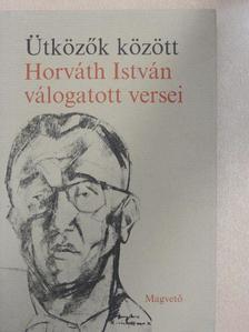 Horváth István - Ütközők között [antikvár]