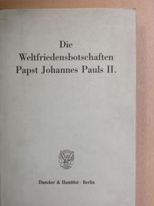 II. János Pál - Die Weltfriedensbotschaften Papst Johannes Pauls II. [antikvár]