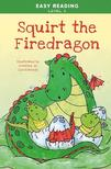 Easy Reading: Level 2 - Squirt, the Little Firedragon