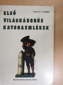 Novotny Tihamér - Első világháborús katonaemlékek [antikvár]