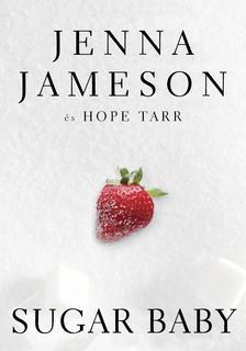 JAMESON, JENNA-TARR, HOPE - Sugar Baby ###