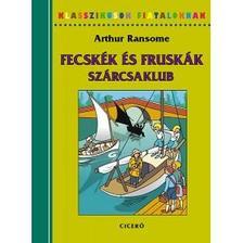 Arthur Ransome - Fecskék és Fruskák-Szárcsaklub - Klasszikusok fiataloknak