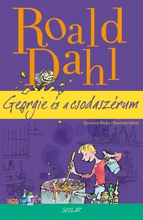 Roald Dahl - Georgie és a csodaszérum