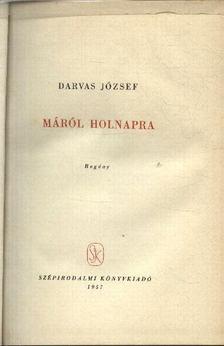 Darvas József - Máról-holnapra [antikvár]