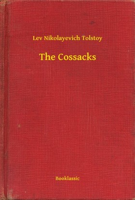 Lev Tolsztoj - The Cossacks [eKönyv: epub, mobi]