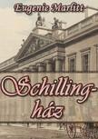 MARLITT, EUGENIE - Schilling ház [eKönyv: epub, mobi]