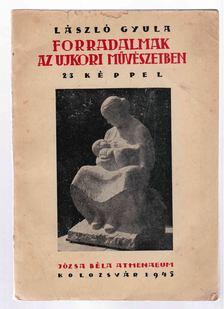 László Gyula - Forradalmak az ujkori művészetben [antikvár]