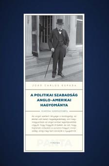 Joao Carlos Espada - A politikai szabadság anglo-amerikai hagyománya/A politikai szabadság anglo-amerikai hagyománya [eKönyv: epub, mobi, pdf]