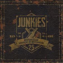 Junkies - Junkies: Negyedszázad kockázat és mellékhatás DIGI CD