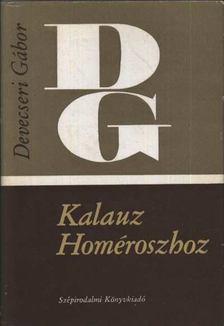 Devecseri Gábor - Kalauz Homéroszhoz [antikvár]