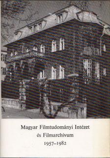 Szabó György - Magyar Filmtudományi Intézet és Filmarchívum 1957-1982 [antikvár]