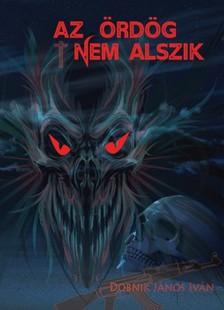 DOBNIK JÁNOS IVÁN - Az ördög nem alszik [eKönyv: pdf, epub, mobi]