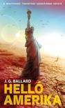 J. G. BALLARD - Helló, Amerika! [eKönyv: epub, mobi]