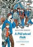 MOLNÁR FERENC - A Pál utcai fiúk - A Gittegylet - bővített kiadás