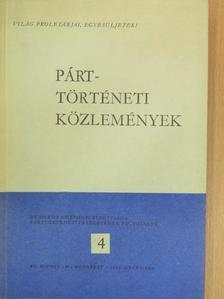Béki Ernő - Párttörténeti Közlemények 1969. december [antikvár]