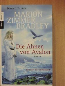 Diana L. Paxson - Die Ahnen von Avalon [antikvár]