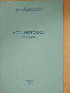 Rákos István - Acta Historica Tomus LXXIV. (dedikált példány) [antikvár]