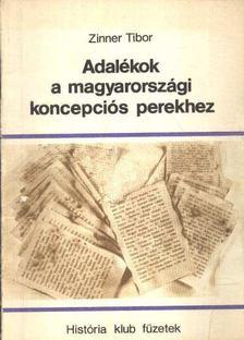 Zinner Tibor - Adalékok a magyarországi koncepciós perekhez [antikvár]