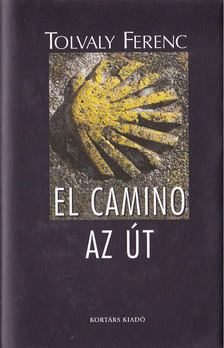 Tolvaly Ferenc - El Camino - Az Út [antikvár]