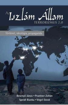 Besenyő János, Prantner Zoltán, Speidl Bianka, Vogel Dávid - Terrorizmus 2.0 - Az Iszlám Állam