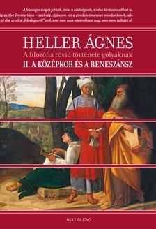 HELLER ÁGNES - A filozófia rövid története gólyáknak - A középkor és a reneszánsz