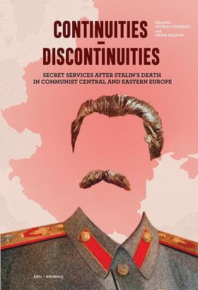 Continuities - discontinuities Secret Services after Stalin's Death in Communist Central and Eastern Europe