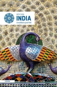 Gáthy Vera - India - A múltból a jövő felé [eKönyv: pdf]
