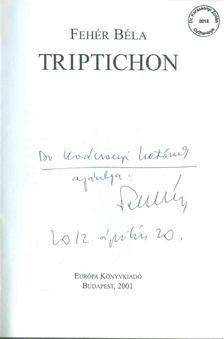 Fehér Béla - Triptichon (dedikált) [antikvár]