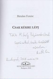Birtalan Ferenc - Csak kékre lépj (dedikált) [antikvár]