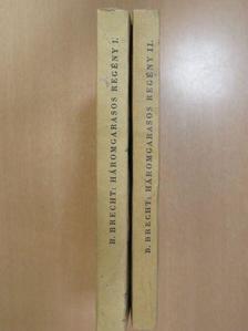 Bertolt Brecht - Háromgarasos regény I-II. [antikvár]