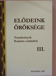 Dr. Érszegi Géza - Elődeink öröksége III. (töredék) [antikvár]