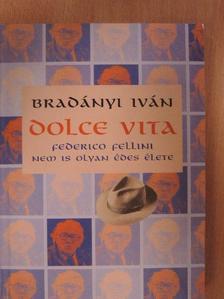 Bradányi Iván - Dolce vita [antikvár]