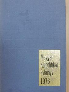 Fock Jenő - Magyar Külpolitikai Évkönyv 1973. [antikvár]