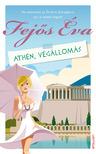 Fejős Éva - Athén, végállomás