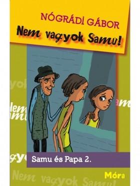 NÓGRÁDI GÁBOR - Nem vagyok Samu! Samu és Papa 2.