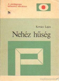 Kovács Lajos - Nehéz hűség [antikvár]