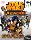 Star Wars Lázadók- Képes útmutató