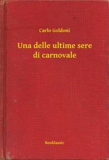 Carlo Goldoni - Una delle ultime sere di carnovale [eKönyv: epub, mobi]
