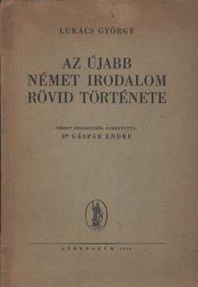 Lukács György - Az újabb német irodalom rövid története [antikvár]