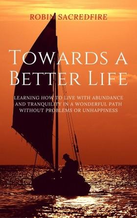 Sacredfire Robin - Towards a Better Life [eKönyv: epub, mobi]