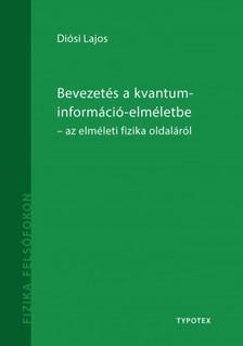 Diósi Lajos - Bevezetés a kvantuminformáció-elméletbe- az elméleti fizika oldaláról [eKönyv: pdf]