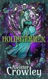 Aleister Crowley - Holdgyermek [eKönyv: epub, mobi]