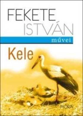 Fekete István - KELE - FEKETE ISTVÁN MŰVEI