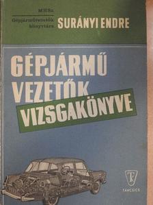 Surányi Endre - Gépjárművezetők vizsgakönyve [antikvár]