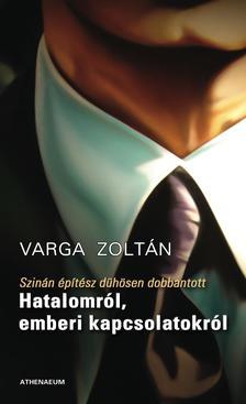 Varga Zoltán - Szinán építész dühösen dobbantott - Hatalomról, emberi kapcsolatokról