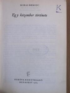 Mihai Beniuc - Egy közember története [antikvár]