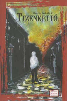 Marcin Swietlicki - Tizenkettő [antikvár]