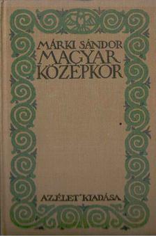 Márki Sándor - Magyar középkor [antikvár]